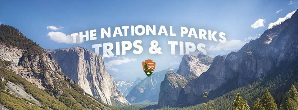 National Parks Trips & Tips